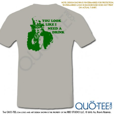 St Paddy's St Patricks You Look Like I Need A Drink Tee
