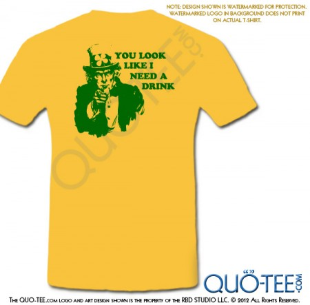 St Paddy's St Patricks You Look Like I Need A Drink Tee - Green & Gold Edition